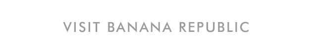 Visit Banana Republic